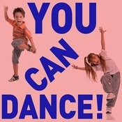 You Can Dance! - Fun Songs To Get Your Children Moving And Exercising! Songs