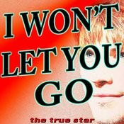 I Won't Let You Go (Originally Performed By James Morrison)[Karaoke Version] Song
