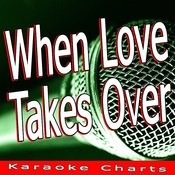 When Love Takes Over (Originally Performed By David Guetta) [Karaoke Version] Song