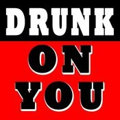 Drunk On You (Originally Performed By Luke Bryan)[Karaoke Version] Song