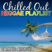Chilled Out Reggae Playlist Songs