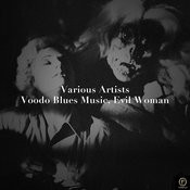 Voodo Blues Music, Evil Woman Songs