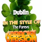 Dublin (In The Style Of The Fureys) [Karaoke Version] Song