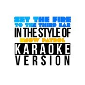 Set The Fire To The Third Bar (In The Style Of Snow Patrol) [Karaoke Version] - Single Songs