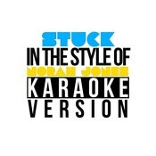 Stuck (In The Style Of Norah Jones) [Karaoke Version] - Single Songs