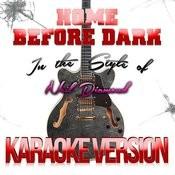 Home Before Dark (In The Style Of Neil Diamond) [Karaoke Version] - Single Songs