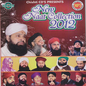New Naat Collection 2012 Mp3 Songs