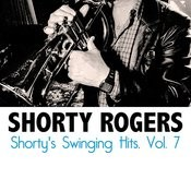 Shorty's Swinging Hits, Vol. 7 Songs