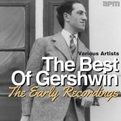 The Best Of Gershwin - The Early Recordings Songs