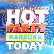 Hot Party Karaoke Today Songs