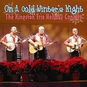 On A Cold Winter Night: The Kingston Trio Holiday Concert Songs