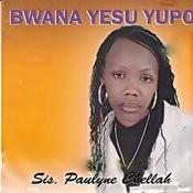 Bwana Yesu Yupo Songs