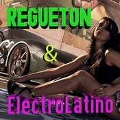 Regueton & Electrolatino Songs