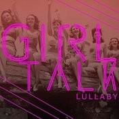 Girl Talk Lullaby Songs