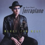 Elliott Sharp's Terraplane - Blues For Next Songs