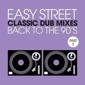 Easy Street Classic Dub Mixes - Back To The '90's - Part 1 Songs