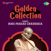 Golden Collection - Hari Prasad Chaurasia Songs