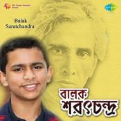 Balak Saratchandra Songs