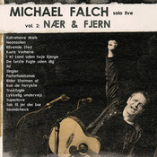 Michael Falch Solo Live (Vol. 2 Nær & Fjern) Songs