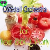 Cocktail Orchestra For Your Bbq Party Songs