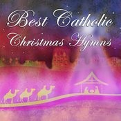 Best Catholic Christmas Hymns: Silent Night, Oh Holy Night, Hark The Herald Angels Sing, Away In A Manger, It Came Upon A Midnight Clear, God Rest Ye Merry Gentlemen, Joy To The World Songs