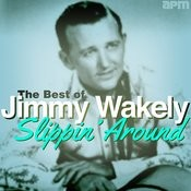 Slippin' Around - The Best Of Jimmy Wakely Songs