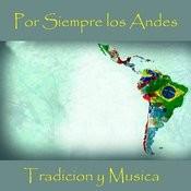 Por Siempre Los Andes - Tradicion Y Musica Songs