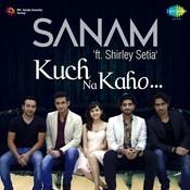 Sanam - Kuch Na Kaho Songs