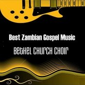 Best Zambian Gospel Music, Pt. 2 Song