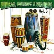 Rumbas, Boleros Y Guajiras, Vol. 3 Songs