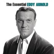 The Essential Eddy Arnold Songs