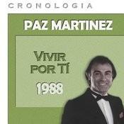 Paz Martínez Cronología - Vivir Por Ti (1988) Songs