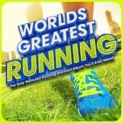 World's Greatest Running - The Only Running & Fitness Album You'll Ever Need ! Songs