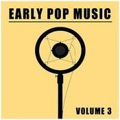 Early Pop Music, Vol. 3 Songs