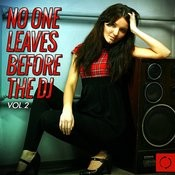 No One Leaves Before The DJ, Vol. 2 Songs