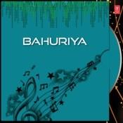 Bahuriya Songs