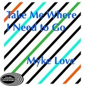 Take Me Where I Need To Go Songs