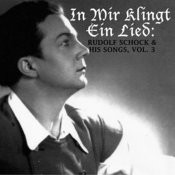 In Mir Klingt Ein Lied: Rudolf Schock & His Songs, Vol. 3 Songs