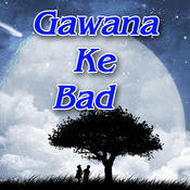 Gawana Ke Bad Songs
