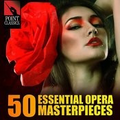 50 Essential Opera Masterpieces Songs