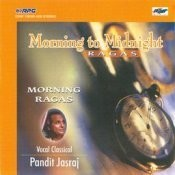 Morning To Midnight Ragas By Pandit Jasraj Songs