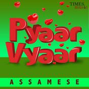 Pyaar Vyaar - Assamese Songs