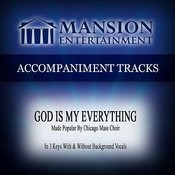 God Is My Everything (Made Popular By Chicago Mass Choir
