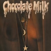 Chocolate Milk (Expanded Edition) Songs