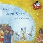 Gschichte Us Em Orient Verzellt Vo De Trudi Gerster Songs