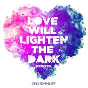 Love Will Lighten The Dark (Remixes) Songs