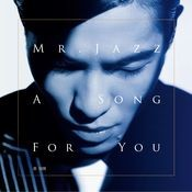 Mr. Jazz_A Song For You Songs