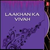 Laakhan Ka Vivah Songs