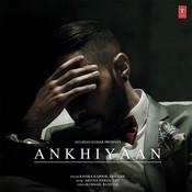 Ankhiyaan Song