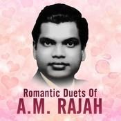 Romantic Duets Of A. M. Rajah Songs